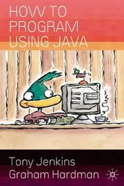 Cover of: How to Program Using Java