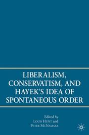 Cover of: Liberalism, Conservatism, and Hayek's Idea of Spontaneous Order