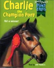 Cover of: Charlie the Champion Pony (Pony Tales)