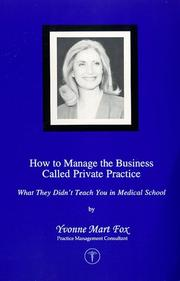 Cover of: How To Manage The Business Called Private Practice, What They Didn't Teach You in Medical School