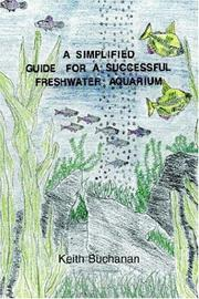 Cover of: A Simplified Guide For A Successful Freshwater Aquarium
