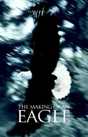 Cover of: THE MAKING OF AN EAGLE