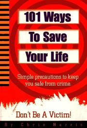 Cover of: 101 Ways to Save Your Life: Simple Precautions to Keep You Safe from Crime