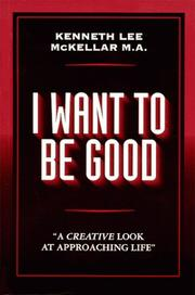 Cover of: I Want To Be Good