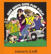 Cover of: Why White Guys Play Golf!
