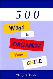 Cover of: 500 Ways to Organize Your Child!