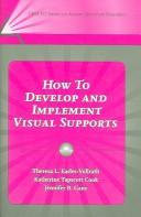 Cover of: How to Develop And Implement Visual Supports