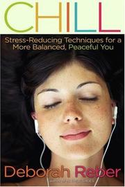 Cover of: Chill: Stress-Reducing Techniques for a More Balanced, Peaceful You