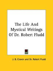 Cover of: The Life and Mystical Writings of Dr. Robert Fludd