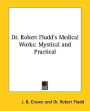 Cover of: Dr. Robert Fludd's Medical Works: Mystical and Practical