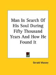 Cover of: Man in Search of His Soul During Fifty Thousand Years and How He Found It