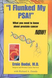 Cover of: I Flunked My PSA! What You Need to Know About Prostate Cancer NOW!