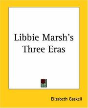 Cover of: Libbie Marsh's Three Eras: A Lancashire Tale (Collected Works of Elizabeth Gaskell 2 volumes)