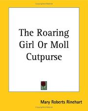 Cover of: The Roaring Girl or Moll Cutpurse