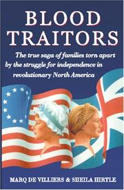 Cover of: Blood traitors: The True Saga of Families Torn Apart by the Struggle for Independence in Revolutionary America