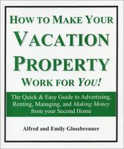 Cover of: How to Make Your Vacation Property Work for You!