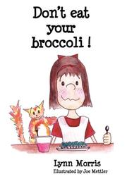 Cover of: Don't Eat Your Broccoli!