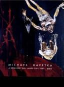 Cover of: Michael Hafftka, A Retrospective: Large Oils 1985-2003