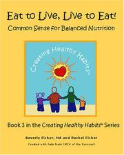 Cover of: Eat to Live, Live to Eat