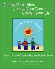 Cover of: Change Your Mind, Change Your Body, Change Your Life!