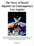 Cover of: The Story of Racial Injustice In Contemporary Los Angeles