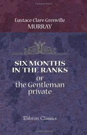 Cover of: Six Months in the Ranks; or, the Gentleman private