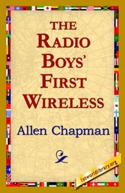Cover of: The Radio Boys' First Wireless: or, Winning the Ferberton prize