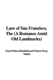 Cover of: The Lure of San Francisco