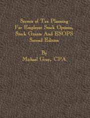 Cover of: Secrets of Tax Planning for Employee Stock Options, Stock Grants and ESOPS