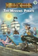 Cover of: The Missing Pirate (Pirates of the Caribbean, Reading Level 2)