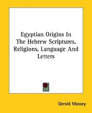 Cover of: Egyptian Origins in the Hebrew Scriptures, Religions, Language and Letters