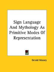 Cover of: Sign Language and Mythology As Primitive Modes of Representation