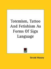 Cover of: Totemism, Tattoo and Fetishism As Forms of Sign Language