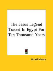 Cover of: The Jesus Legend Traced in Egypt for Ten Thousand Years