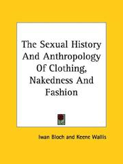 Cover of: The Sexual History and Anthropology of Clothing, Nakedness and Fashion