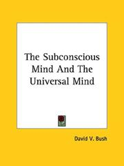Cover of: The Subconscious Mind and the Universal Mind