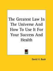 Cover of: The Greatest Law In The Universe And How To Use It For Your Success And Health