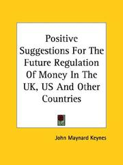 Cover of: Positive Suggestions for the Future Regulation of Money in the Uk, Us and Other Countries
