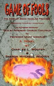 Cover of: Game of Fools: The Story of Snake Handling Preacher Reverend Charley Coaltrain