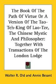 Cover of: The Book Of The Path Of Virtue Or A Version Of The Tao-Teh-King Of Lao-Tze, The Chinese Mystic And Philosopher: Together With Transactions Of The London Lodge