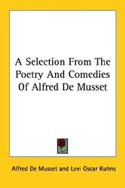 Cover of: A Selection From The Poetry And Comedies Of Alfred De Musset