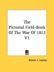 Cover of: The Pictorial Field-Book Of The War Of 1812 V1
