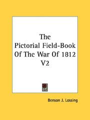 Cover of: The Pictorial Field-Book Of The War Of 1812 V2