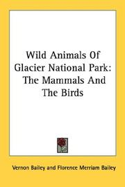 Cover of: Wild Animals Of Glacier National Park: The Mammals And The Birds