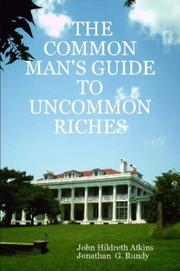 Cover of: THE COMMON MAN'S GUIDE TO UNCOMMON RICHES