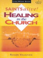 Cover of: Saints Alive - Healing in the Church - Link Workbook