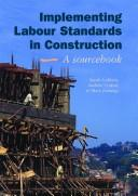 Cover of: Implementing Labour Standards in Construction