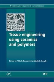 Cover of: Tissue Engineering Using Ceramics and Polymers