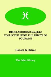 Cover of: DROLL STORIES (Complete)   COLLECTED FROM THE ABBEYS OF TOURAINE