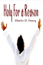 Cover of: Holy for a Reason, Set Apart for a Purpose - (Charles G Finney on Holiness)